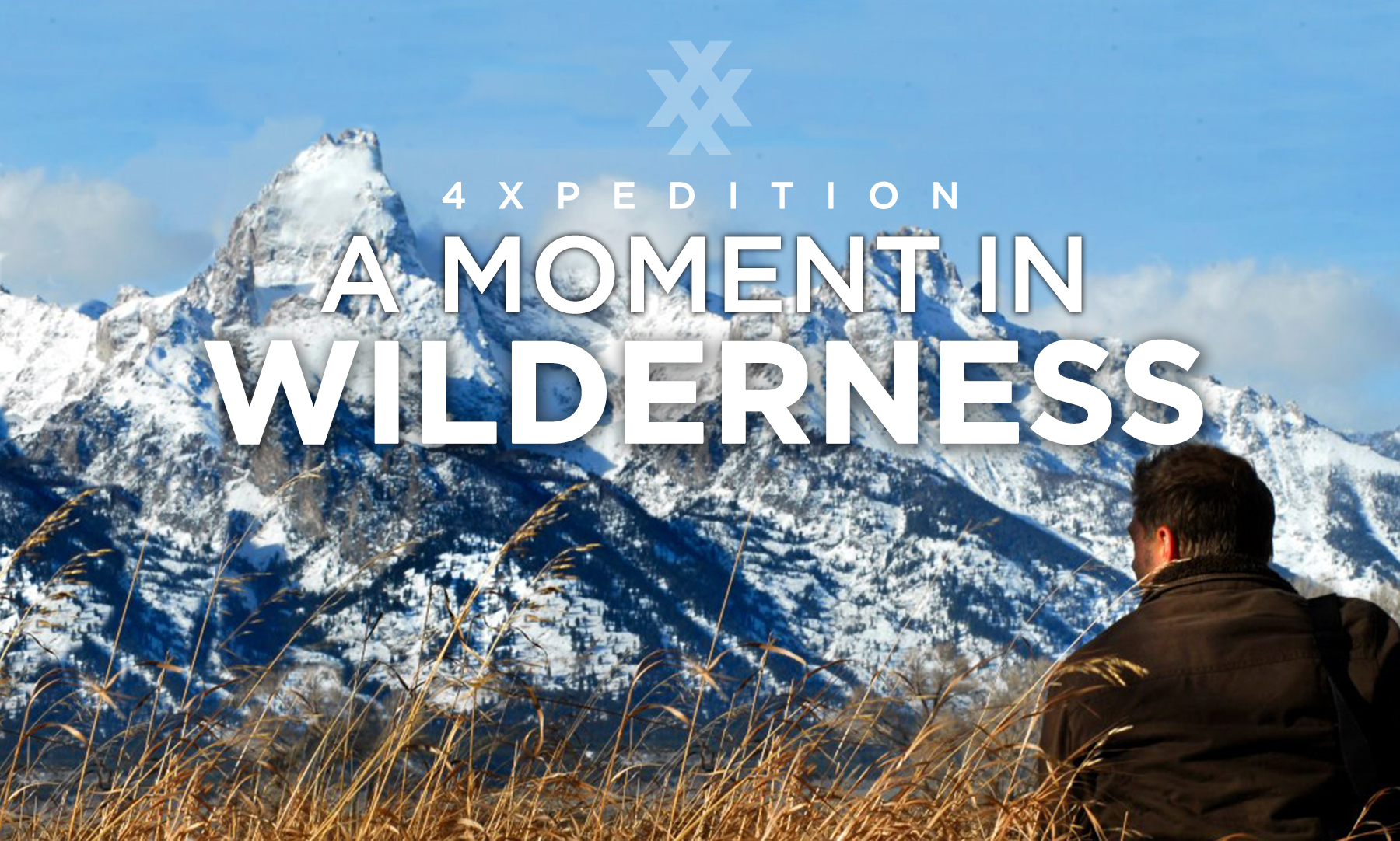 4XPEDITION A Moment In Wilderness