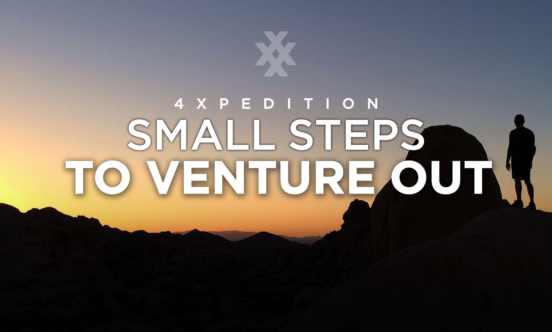 4XPEDITION Courses Small Steps To Venture Out